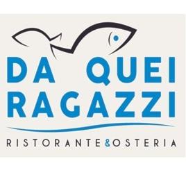 Da Quei Ragazzi Ristorante & Osteria